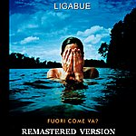 Ligabue Fuori Come Va? [Remastered Version]