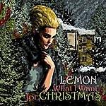Lemon What I Want For Christmas