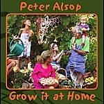 Peter Alsop Grow It At Home