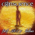 Conscience Half - Sick Of Shadows