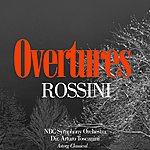 NBC Symphony Orchestra Rossini : Greatest Overtures (Original Recording Remastered)
