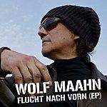 Wolf Maahn Flucht Nach Vorn Ep