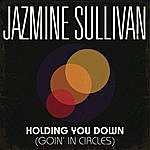 Jazmine Sullivan Holding You Down (Goin In Circles)