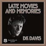 D.K. Davis Late Movies And Memories