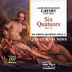Quatuor Via Nova Gretry : Six Quatuors, Op. 3