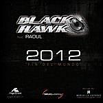"""BlackHawk 2012 """"Fin Del Mundo"""""""