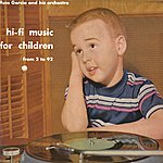 Russ Garcia Hi-Fi Music For Children: From 2 To 92 (Remastered)