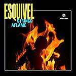 Esquivel Strings Aflame (Remastered)
