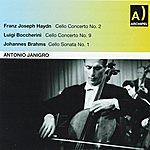 Antonio Janigro Franz Joseph Haydn : Cello Concerto No. 2 - Luigi Boccherini : Cello Concerto No. 9 - Johannes Brahms : Cello Sonata No. 1