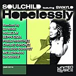 Soulchild Hopelessly (Feat. Swaylo) [Remixes]