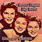 The McGuire Sisters Good Nigt My Love