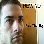 Rewind Kiss The Sky - Single