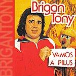 Brigan Tony Vamos A Pilus
