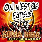 Soma Riba On N'est Pas Fatigues 2007