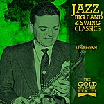 Les Brown The Gold Standard Series - Jazz, Big Band & Swing Classics - Les Brown