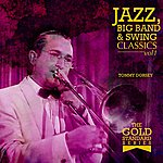 Tommy Dorsey The Gold Standard Series - Jazz, Big Band & Swing Classics - Tommy Dorsey Vol1