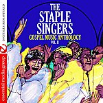 The Staple Singers Gospel Music Anthology: The Staple Singers Vol. II (Digitally Remastered)