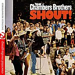 The Chambers Brothers Shout! (Digitally Remastered)