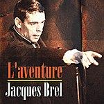 Jacques Brel L'aventure