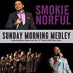 Smokie Norful Sunday Morning Medley (Feat. Myron Butler)