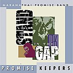 The Maranatha! Promise Band Promise Keepers - Stand In The Gap