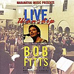 Bob Fitts Live Worship With Bob Fitts