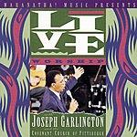 Joseph Garlington Live Worship With Joseph Garlington And The Covenant Church Of Pittsburgh