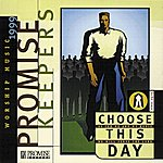 The Maranatha! Promise Band Promise Keepers - Choose This Day