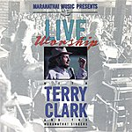 Terry Clark Live Worship With Terry Clark