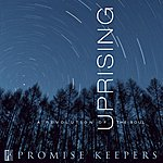 The Maranatha! Promise Band Promise Keepers - Uprising