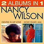 Nancy Wilson How Glad Am I/Gentle Is My Love