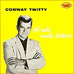 Conway Twitty It's Only Make Believe : Rarity Music Pop, Vol. 3