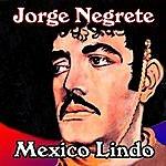 Jorge Negrete Mexico Lindo