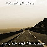 The Wanderers You, Me And Christmas