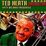 Ted Heath Ted Heath Fifty Big Band Favourites