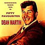 Dean Martin Dean Martin Fifty Favourites