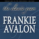 Frankie Avalon The Classic Years