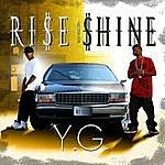 YG Rise & Shine: It's My Turn