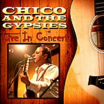 Chico & The Gypsies Chico And The Gypsies - Live In Concert