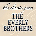 The Everly Brothers Classic Years