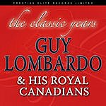 Guy Lombardo & His Royal Canadians The Classic Years