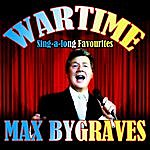Max Bygraves Max Bygraves - War Time Sing-A-Long Favourites