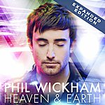 Phil Wickham Heaven And Earth (Expanded Edition)
