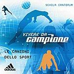 Schola Cantorum Vivere Da Campione - Le Canzoni Dello Sport