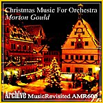 Morton Gould Christmas Music For Orchestra