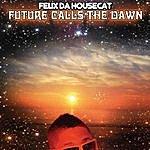 Felix Da Housecat Future Calls The Dawn/Sweetfrosti (Extended Version)