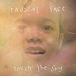 Radical Face Touch The Sky