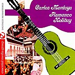Carlos Montoya Flamenco Holiday (Digitally Remastered)