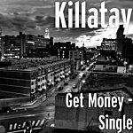 Killa Tay Get Money - Single