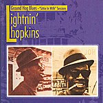 Lightnin' Hopkins Ground Hog Blues, Sittin In With Sessions